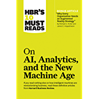 """HBR's 10 Must Reads on AI, Analytics, and the New Machine Age (with bonus article """"Why Every Company Needs an Augmented…"""