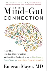 The Mind-Gut Connection: How the Hidden Conversation Within Our Bodies Impacts Our Mood, Our Choices, and Our Overall Health (English Edition) Formato Kindle