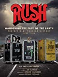 Rush: Wandering the Face of the Earth: The Official Touring History