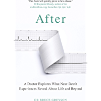 After: A Doctor Explores What Near-Death Experiences Reveal About Life and Beyond (English Edition)