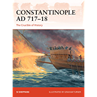 Constantinople AD 717–18: The Crucible of History (Campaign Book 347) (English Edition)
