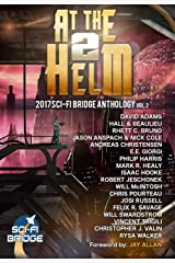At The Helm: Volume 2: A Sci-Fi Bridge Anthology Kindle Edition