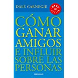 Cómo ganar amigos e influir sobre las personas / How to Win Friends & Influence People