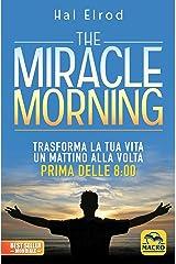 The miracle morning. Trasforma la tua vita un mattino alla volta prima delle 8:00 Taschenbuch