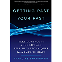 Getting Past Your Past: Take Control of Your Life with Self-Help Techniques from EMDR Therapy (English Edition)