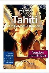 Tahiti et la Polynésie française - 8 ed Format Kindle