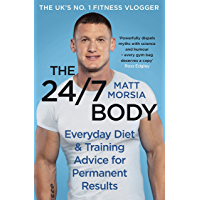 The 24/7 Body: The Sunday Times bestselling guide to diet and training (English Edition)