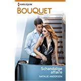 Schandalige affaire (Bouquet Book 3837)