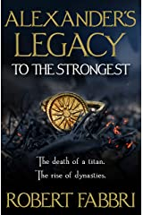 Alexander's Legacy: To The Strongest Kindle Edition