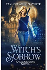 Witch's Sorrow (An Alice Skye Novel Book 1) Kindle Edition