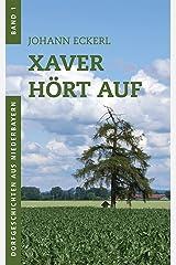 Xaver hört auf (Dorfgeschichten aus Niederbayern 1) Kindle Ausgabe