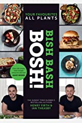 BISH BASH BOSH!: Your Favourites. All Plants: The brand new Sunday Times besteller from the #1 vegan authors Hardcover