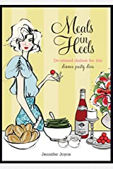 Meals in Heels: Do-ahead dishes for the dinner party diva Kindle Edition