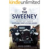 The Sweeney: The First Sixty Years of Scotland Yard's Flying Squad