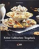 Kekse – Lebkuchen – Teegebäck: Klassiker & Traditionelle Rezepte für das ganze Jahr