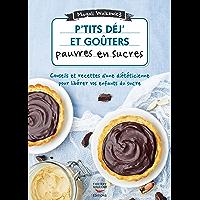 P'tits déj' et goûters pauvres en sucre (Recettes santé)