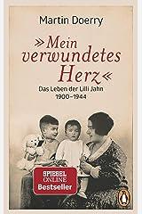 Mein verwundetes Herz: Das Leben der Lilli Jahn 1900–1944 Taschenbuch