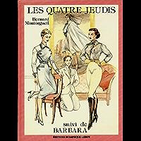 Les Quatre Jeudis suivi de Barbara: Les Jardins des Délices et des Supplices volume 2