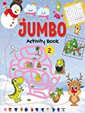 Jumbo Activity Book 2 - Mega Activity Book for 4 to 6 Years Old Kids