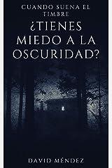Cuando Suena El Timbre: ¿Tienes miedo a la oscuridad? Versión Kindle