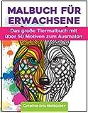 Malbuch für Erwachsene: Das große Tiermalbuch mit über 50 Motiven zum Ausmalen - Welt der Tiere - Ideales Ausmalbuch zur Stressbewältigung und Entspannung - A4 Kreativ Malen Ausmalbücher