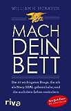 Mach dein Bett: Die 10 wichtigsten Dinge, die ich als Navy SEAL gelernt habe und die auch dein Leben verändern (German…