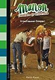 Manon, cavalière et vétérinaire, Tome 01: Il faut sauver Cooper