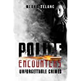 Police Encounters: Unforgettable Crimes