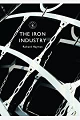 The Iron Industry (Shire Library Book 817) Kindle Edition