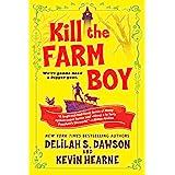 Kill the Farm Boy: The Tales of Pell: 1