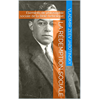 La rédemption sociale: Éléments de philosophie sociale de la Bible hébraïque (La Bibliothèque sioniste t. 1)