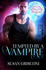 Tempted by a Vampire (Immortal Hearts of San Francisco Book 1) Kindle Edition