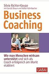 Business Coaching: Wie man Menschen wirksam unterstützt und sich als Coach erfolgreich am Markt etabliert (Whitebooks) Kindle Ausgabe