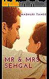 Mr & Mrs Sehgal (Mr & Mrs Series Book 1)