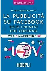 La pubblicità su Facebook: Solo i numeri che contano Formato Kindle