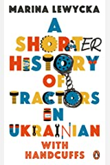 A Shorter History of Tractors in Ukrainian with Handcuffs Kindle Edition