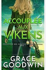 Accouplée aux Vikens (Programme des Épouses Interstellaires t. 7) Format Kindle