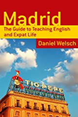 Madrid: The Guide to Teaching English and Expat Life (English Edition) Versión Kindle