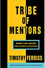 Tribe of Mentors: Short Life Advice from the Best in the World Paperback