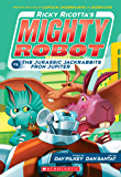 Ricky Ricotta's Mighty Robot vs. The Jurassic Jackrabbits From Jupiter (Ricky Ricotta #5)