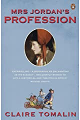 Mrs Jordan's Profession: The Story of a Great Actress and a Future King Paperback