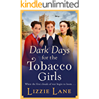 Dark Days for the Tobacco Girls: A gritty heartbreaking saga from Lizzie Lane for 2021