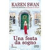 Una festa da sogno: Dall'autrice numero 1 in classifica in Italia, arriva la storia d'amore più romantica dell'anno