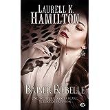 Anita Blake , Tome 21: Baiser rebelle