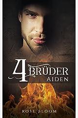 Vier Brüder: Aiden Kindle Ausgabe