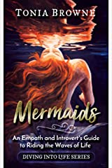 Mermaids: An Empath and Introvert's Guide to Riding the Waves of Life Kindle Edition