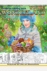 Winter Wonderland. Christmas coloring book for adults: Grayscale & Line art Coloring book Tapa blanda