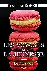 Les voyages forment la jeunesse II: 2. La France Format Kindle
