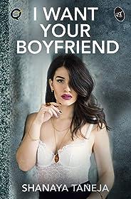 I Want Your Boyfriend