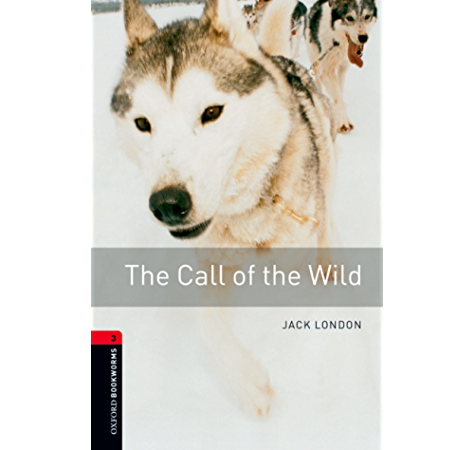 The Call Of The Wild Level 3 Oxford Bookworms Library Ebook London Jack Amazon Co Uk Kindle Store